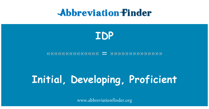 IDP: Initial, Developing, Proficient