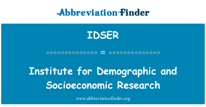 IDSER: Institute for Demographic and Socioeconomic Research