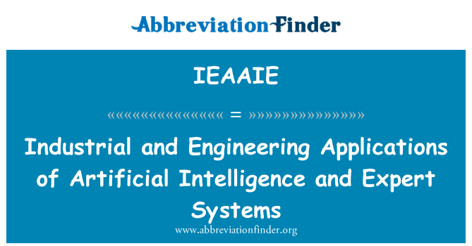 IEAAIE: Industrial and Engineering Applications of Artificial Intelligence and Expert Systems