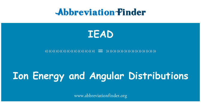 IEAD: Ion Energy and Angular Distributions
