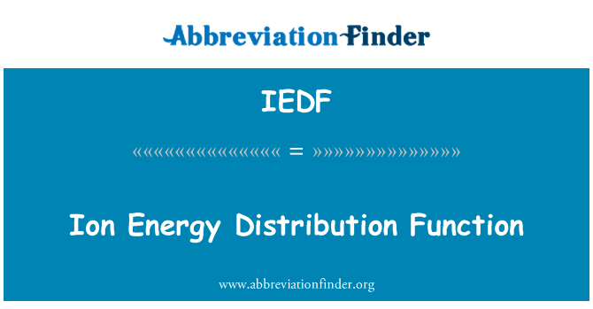 IEDF: Ion Energy Distribution Function