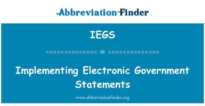 IEGS: Implementing Electronic Government Statements