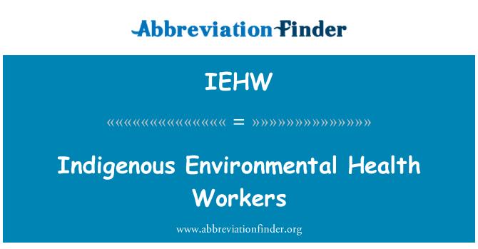 IEHW: Indigenous Environmental Health Workers