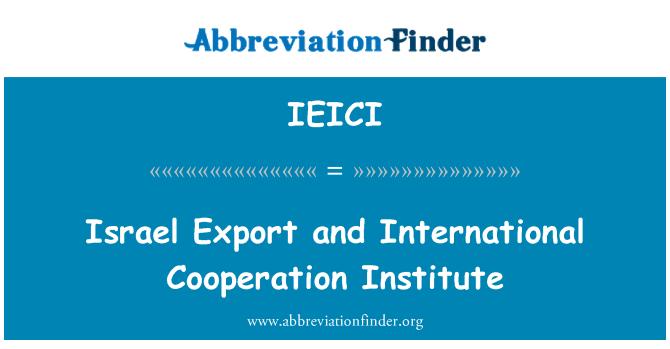 IEICI: Iisrael eksportimisel ning rahvusvahelise koostöö instituudi