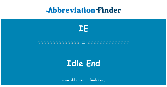 IE: Idle End
