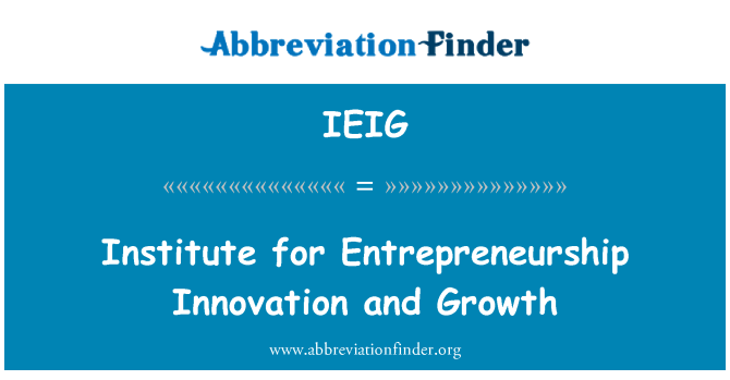 IEIG: Institute for Entrepreneurship Innovation and Growth