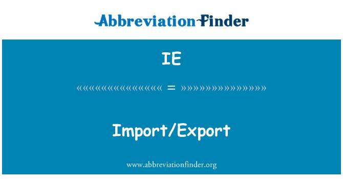 IE: Import/Export