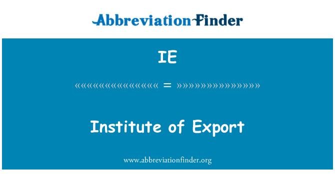 IE: Institute of Export