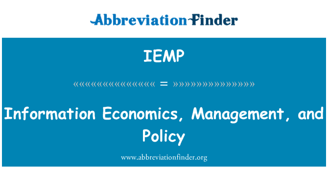 IEMP: Information Economics, Management, and Policy