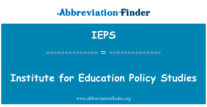 IEPS: Institute for Education Policy Studies