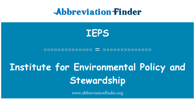 IEPS: Institute for Environmental Policy and Stewardship