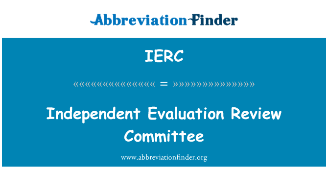 IERC: Independent Evaluation Review Committee