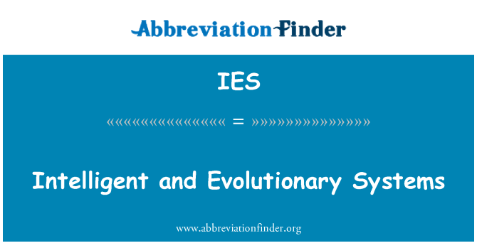 IES: Intelligent and Evolutionary Systems