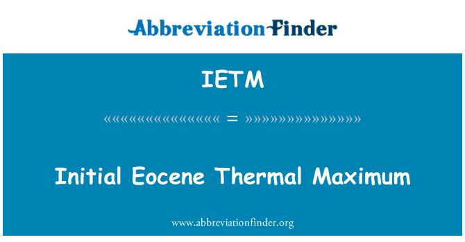 IETM: Initial Eocene Thermal Maximum