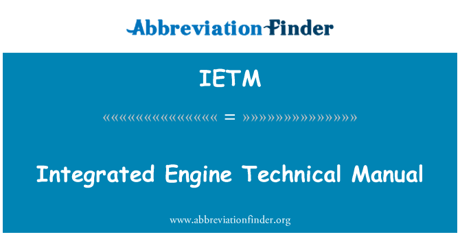 IETM: Integrated Engine Technical Manual