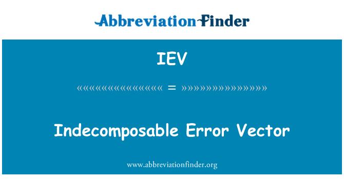 IEV: Indecomposable Error Vector