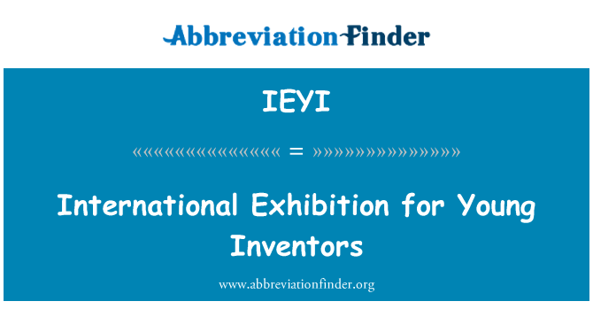 IEYI: International Exhibition for Young Inventors