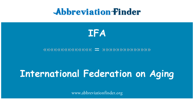 IFA: International Federation on Aging