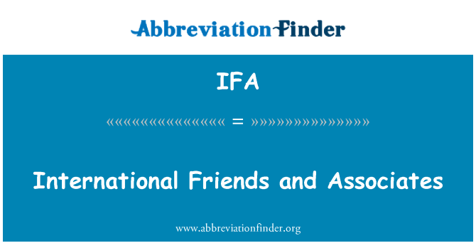 IFA: International Friends and Associates