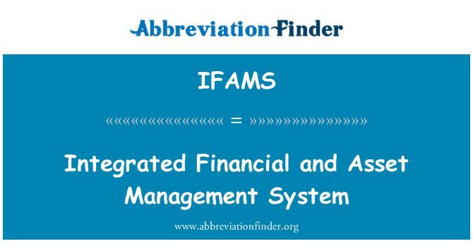 IFAMS: Integrated Financial and Asset Management System