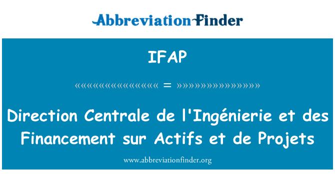 IFAP: Dirección Centrale de l'Ingénierie et Financement des sur activos et de Projets