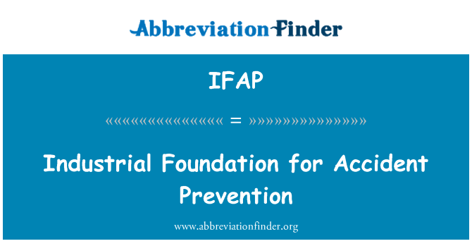 IFAP: Fundación para la prevención de accidentes industrial