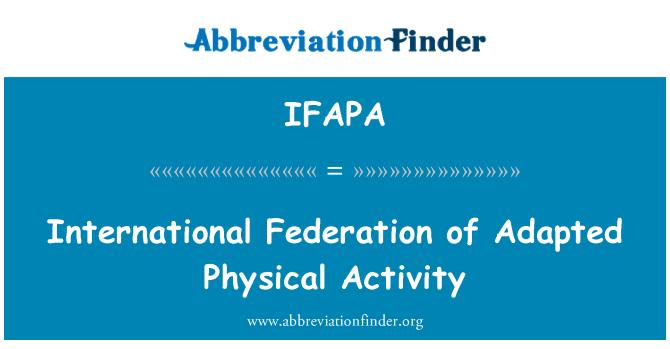 IFAPA: International Federation of Adapted Physical Activity
