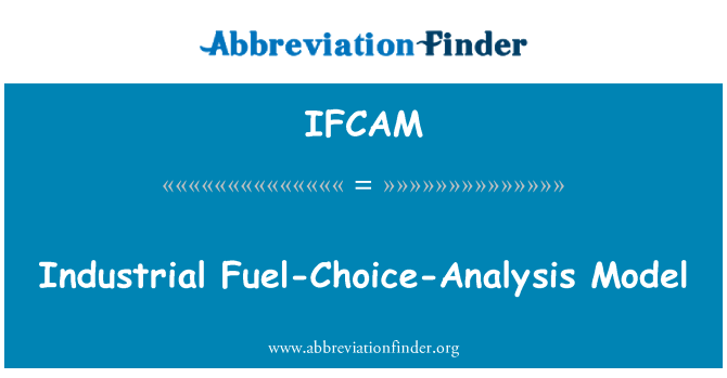 IFCAM: Industrial Fuel-Choice-Analysis Model