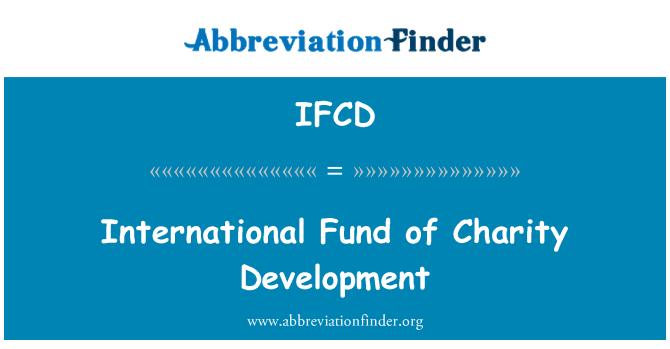 IFCD: International Fund of Charity Development