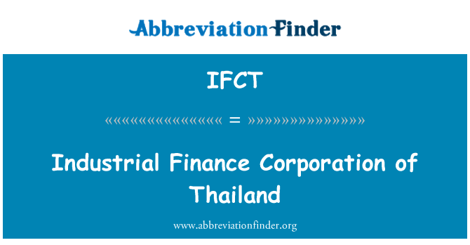 IFCT: Industrial Finance Corporation of Thailand