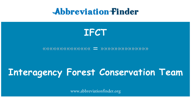 IFCT: Interagency Forest Conservation Team