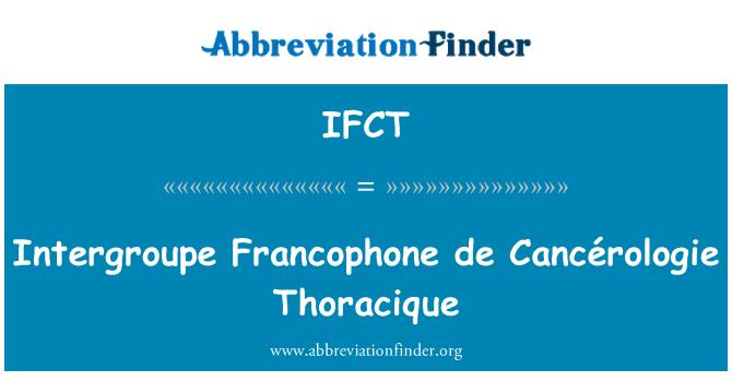 IFCT: Intergroupe Francophone de Cancérologie Thoracique