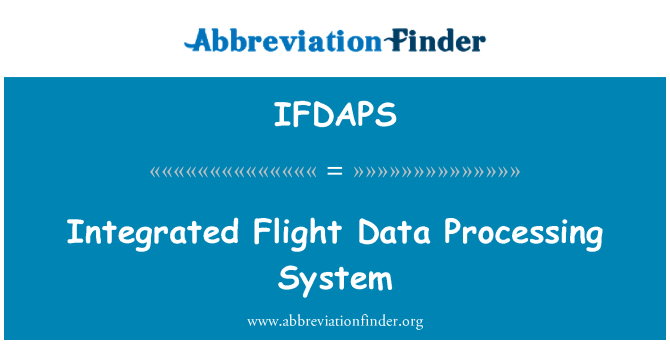IFDAPS: Integrated Flight Data Processing System