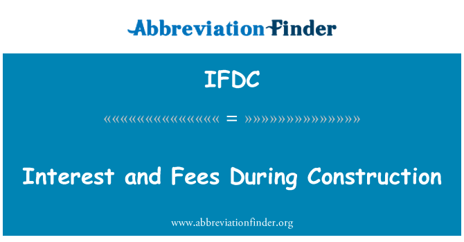 IFDC: Intereses y cargos durante la construcción