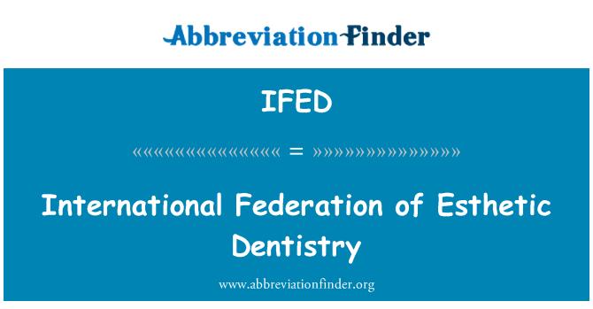 IFED: International Federation of Esthetic Dentistry
