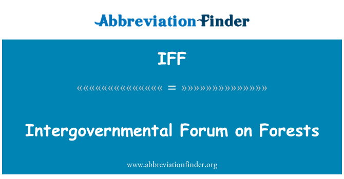 IFF: Intergovernmental Forum on Forests