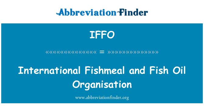 IFFO: International Fishmeal and Fish Oil Organisation