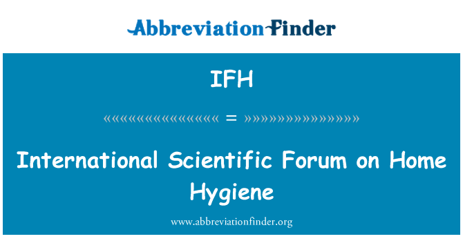IFH: Forum saintifik antarabangsa pada kebersihan rumah