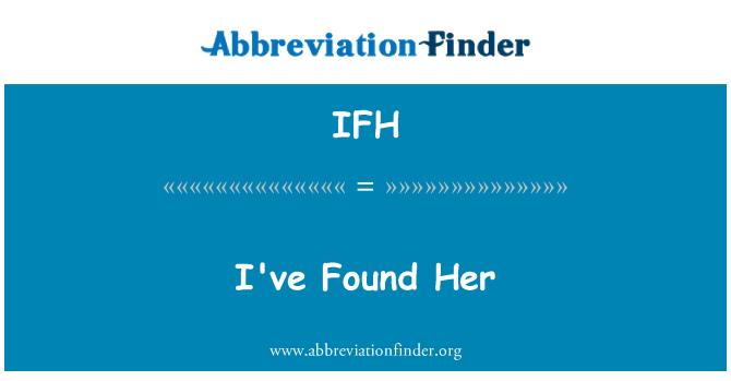 IFH: 我找到她
