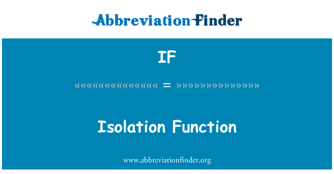 IF: Isolation Function