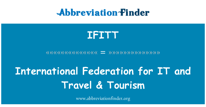 IFITT: International Federation for IT   and Travel & Tourism