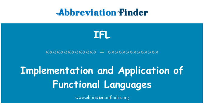IFL: Implementation and Application of Functional Languages