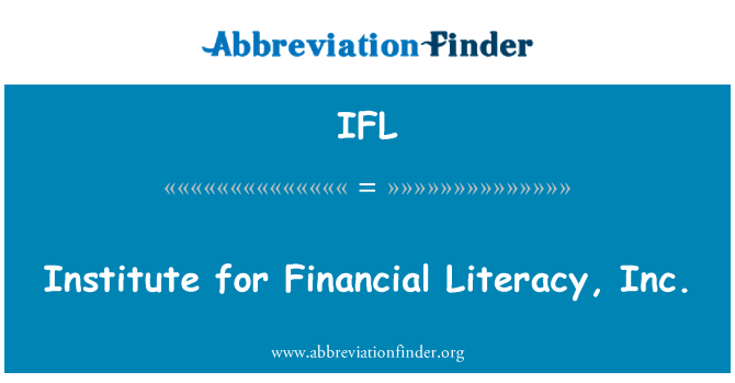 IFL: Institute for Financial Literacy, Inc.