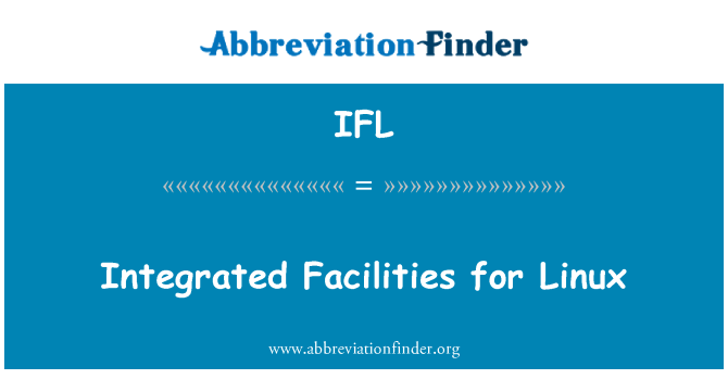 IFL: Integrated Facilities for Linux