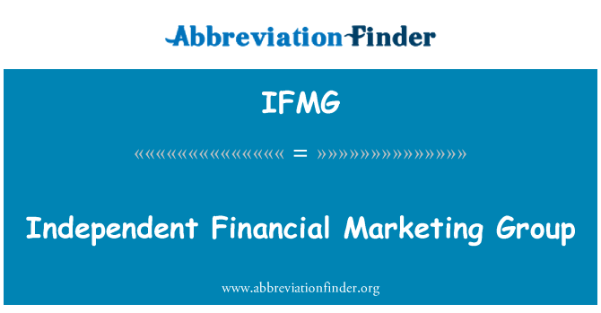 IFMG: Independent Financial Marketing Group