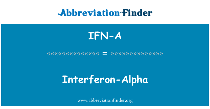 IFN-A: Interferon alfa