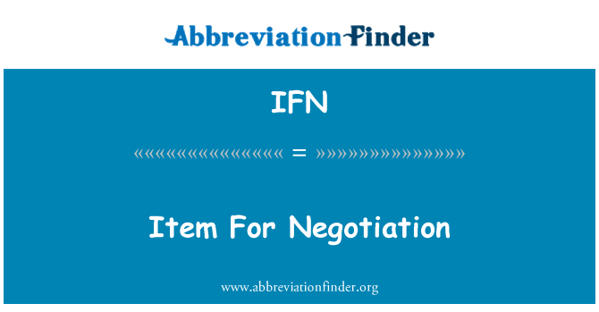 IFN: Item For Negotiation