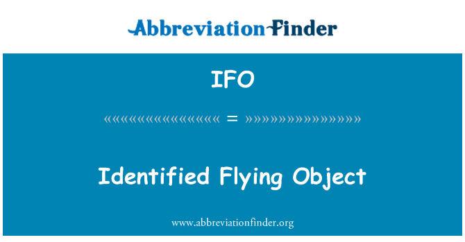 IFO: Identified Flying Object
