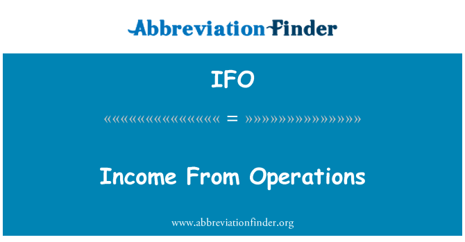 IFO: Income From Operations