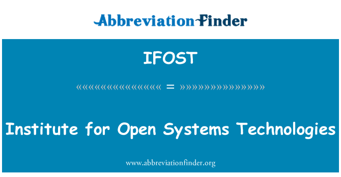 IFOST: Institute for Open Systems Technologies